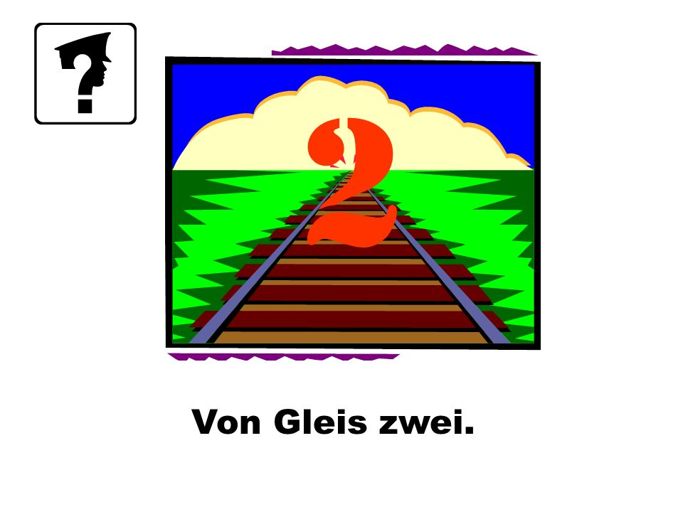 Von Gleis zwei. 2