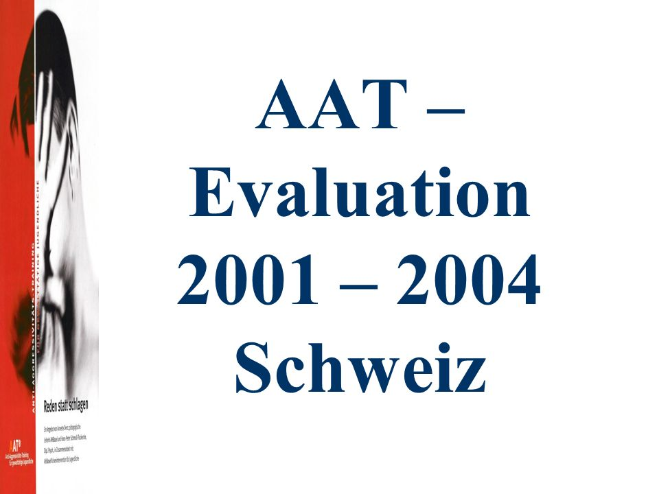 AAT – Evaluation 2001 – 2004 Schweiz