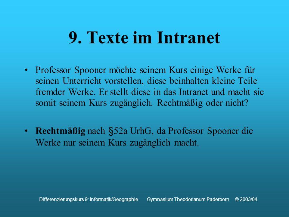 9. Texte im Intranet Professor Spooner möchte seinem Kurs einige Werke für seinen Unterricht vorstellen, diese beinhalten kleine Teile fremder Werke.