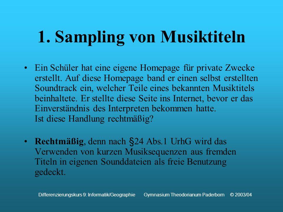 1. Sampling von Musiktiteln Ein Schüler hat eine eigene Homepage für private Zwecke erstellt.