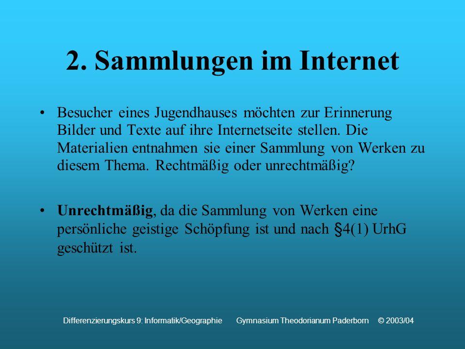 2. Sammlungen im Internet Besucher eines Jugendhauses möchten zur Erinnerung Bilder und Texte auf ihre Internetseite stellen. Die Materialien entnahme