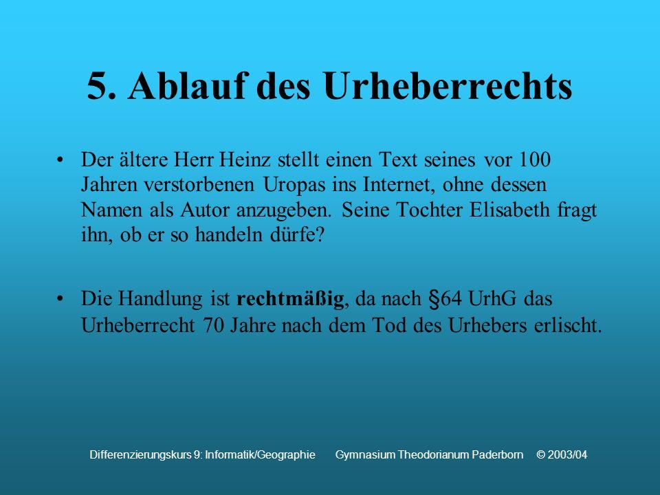 5. Ablauf des Urheberrechts Der ältere Herr Heinz stellt einen Text seines vor 100 Jahren verstorbenen Uropas ins Internet, ohne dessen Namen als Auto