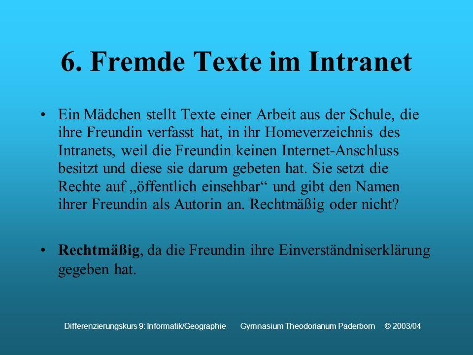 6. Fremde Texte im Intranet Ein Mädchen stellt Texte einer Arbeit aus der Schule, die ihre Freundin verfasst hat, in ihr Homeverzeichnis des Intranets