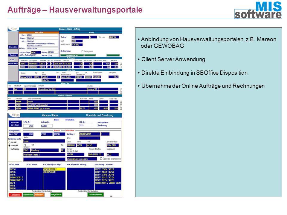Aufträge – Hausverwaltungsportale Anbindung von Hausverwaltungsportalen, z.B. Mareon oder GEWOBAG Client Server Anwendung Direkte Einbindung in SBOffi