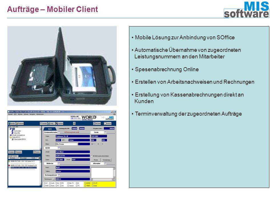Aufträge – Mobiler Client Mobile Lösung zur Anbindung von SOffice Automatische Übernahme von zugeordneten Leistungsnummern an den Mitarbeiter Spesenab