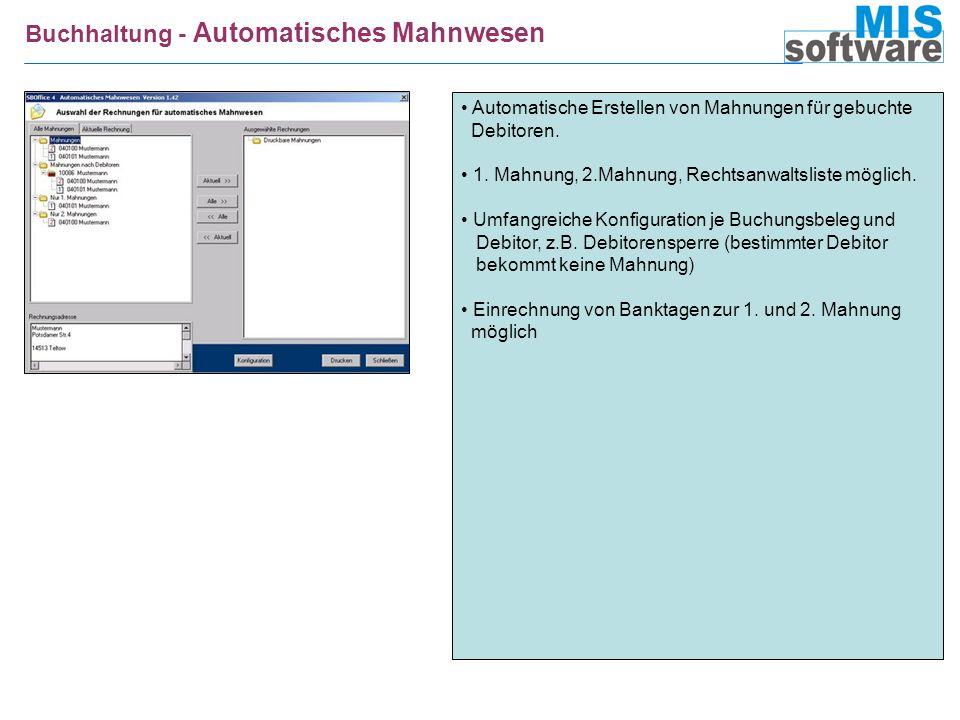 Buchhaltung - Automatisches Mahnwesen Automatische Erstellen von Mahnungen für gebuchte Debitoren. 1. Mahnung, 2.Mahnung, Rechtsanwaltsliste möglich.