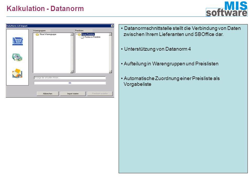 Kalkulation - Datanorm Datanormschnittstelle stellt die Verbindung von Daten zwischen Ihrem Lieferanten und SBOffice dar. Unterstützung von Datanorm 4