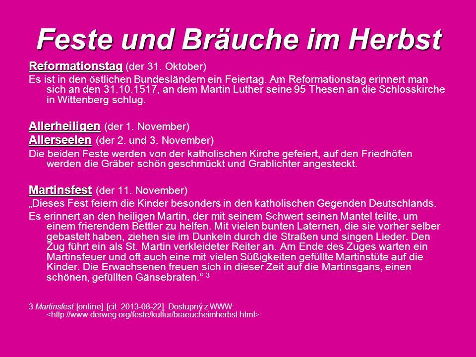 Feste und Bräuche im Herbst Reformationstag Reformationstag (der 31. Oktober) Es ist in den östlichen Bundesländern ein Feiertag. Am Reformationstag e