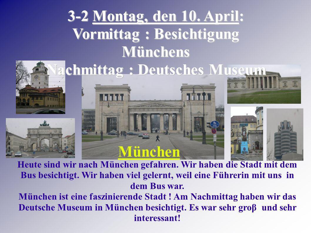 3-1 Sonntag, den 9. April : Abfahrt von Martigues/ Ankunft in Miesbach : Heute haben wir Sonntag, den 9. April. Um 3 Uhr morgens sind wir von Martigue