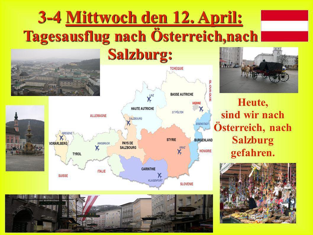 3-3 Dienstag, den 11. April : Vormittag: Besichtigung eines Salzbergwerks in Berchtesgaden. Nachmittag: Ausflug nach Chiemsee / Besichtigung des Schlo