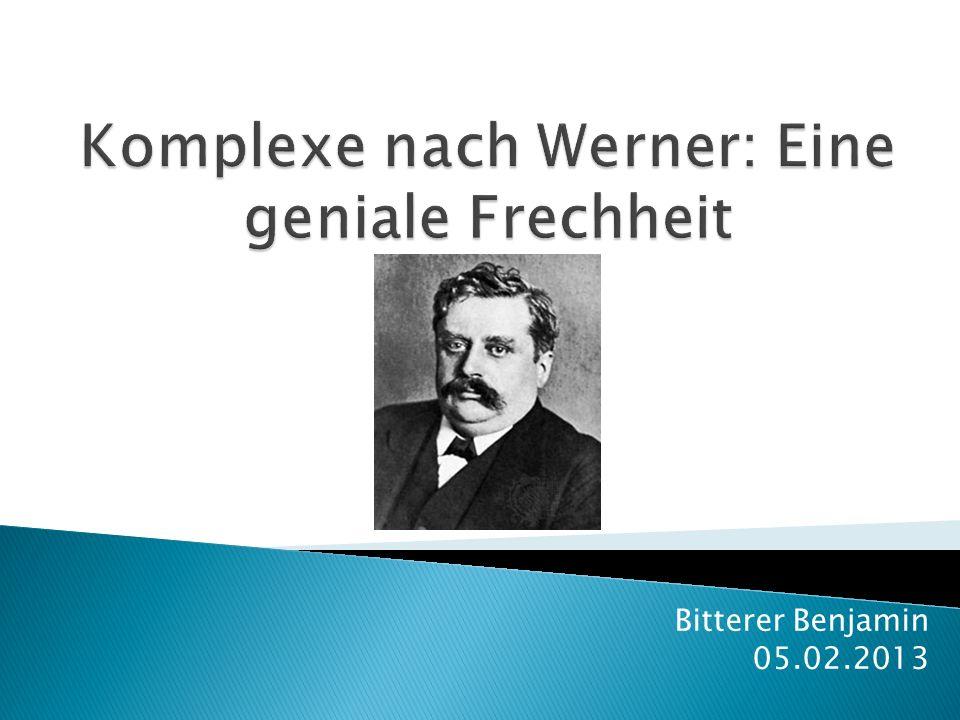 1.Lebenslauf 2. Entwicklung der Komplexchemie 3.