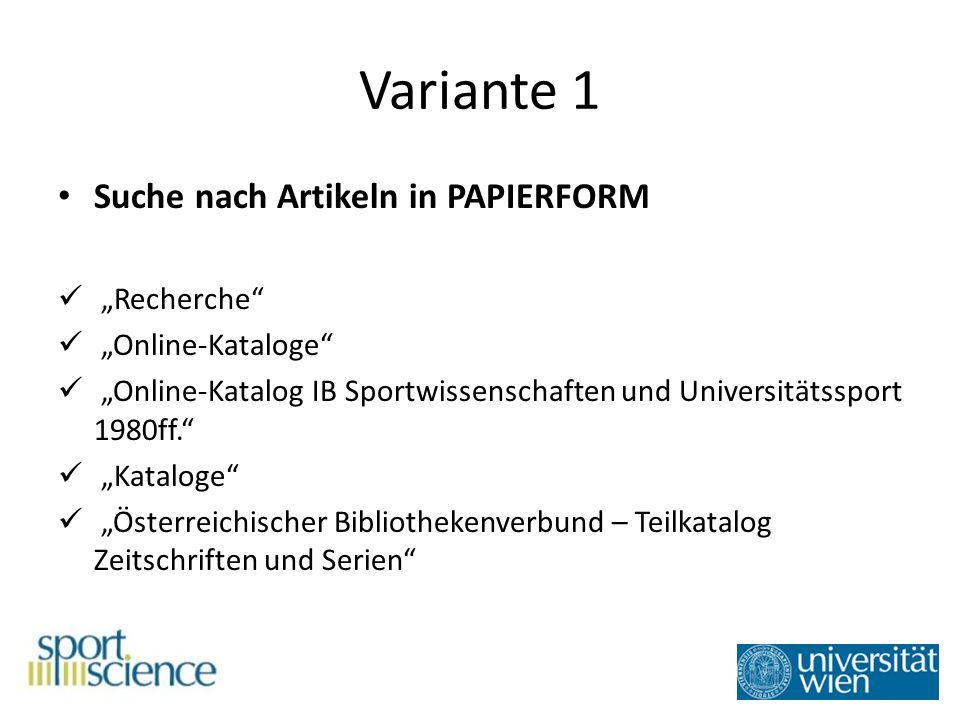 Variante 1 Suche nach Artikeln in PAPIERFORM Recherche Online-Kataloge Online-Katalog IB Sportwissenschaften und Universitätssport 1980ff.