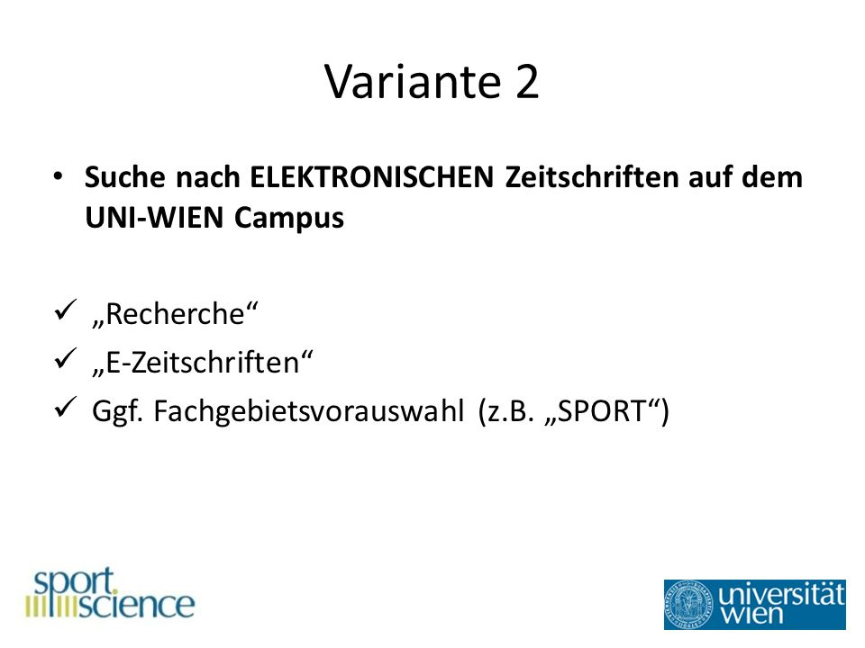 Variante 2 Suche nach ELEKTRONISCHEN Zeitschriften auf dem UNI-WIEN Campus Recherche E-Zeitschriften Ggf.