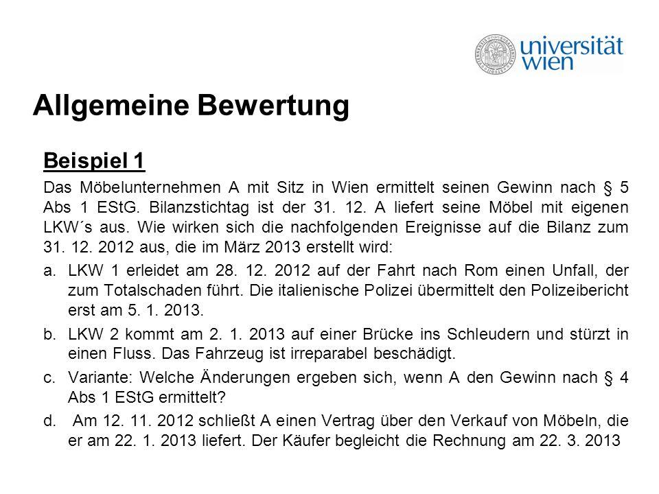 Bewertungsmaßstäbe Beispiel 2 Die C-GmbH erwirbt im Jänner 2013 eine reparaturbedürftige Maschine.