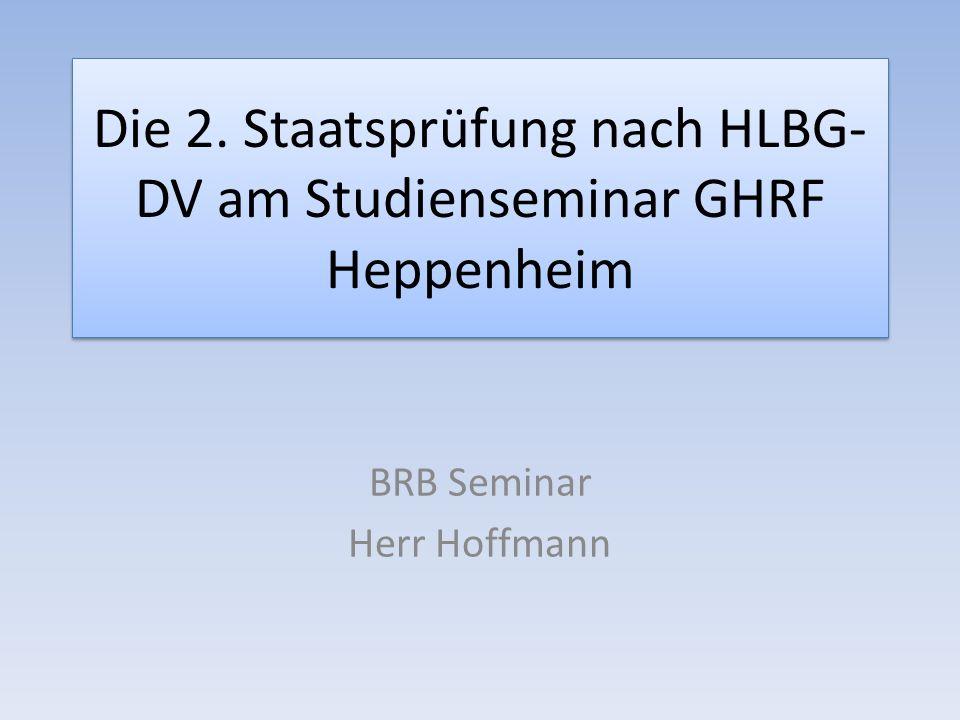 Die 2. Staatsprüfung nach HLBG- DV am Studienseminar GHRF Heppenheim BRB Seminar Herr Hoffmann