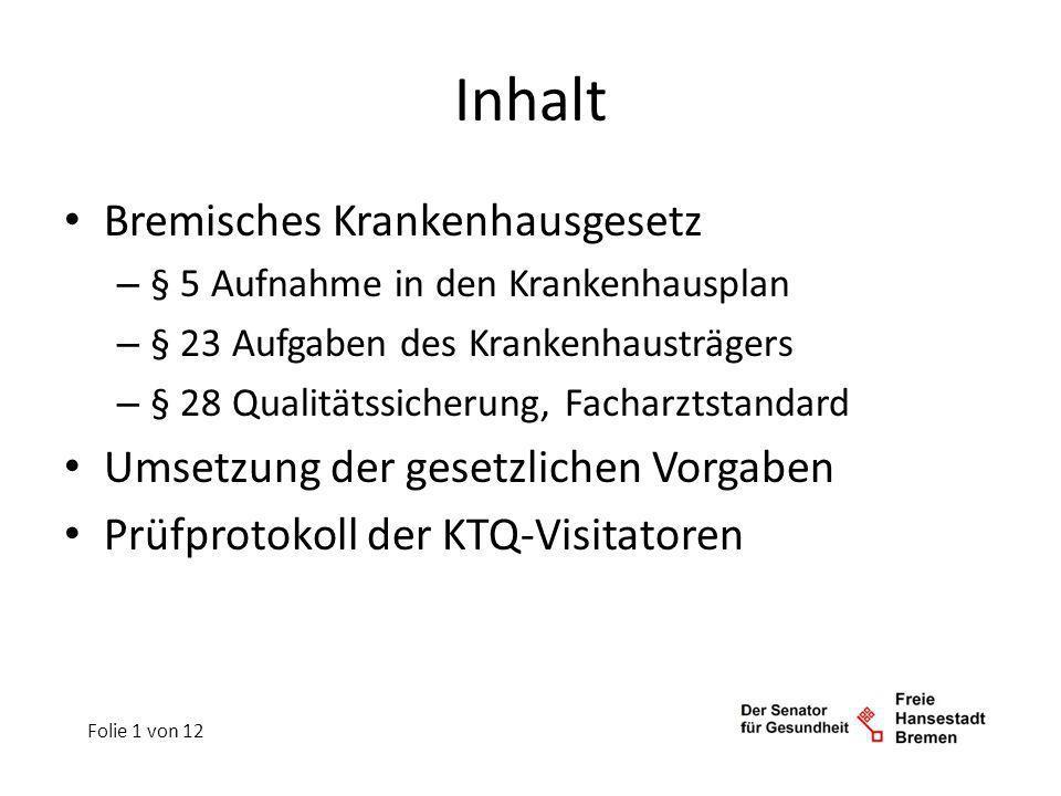 Inhalt Bremisches Krankenhausgesetz – § 5 Aufnahme in den Krankenhausplan – § 23 Aufgaben des Krankenhausträgers – § 28 Qualitätssicherung, Facharztst