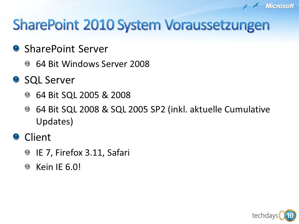 SharePoint Server 64 Bit Windows Server 2008 SQL Server 64 Bit SQL 2005 & 2008 64 Bit SQL 2008 & SQL 2005 SP2 (inkl.