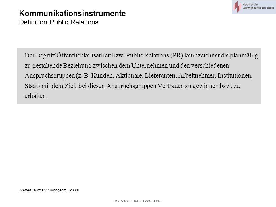 Kommunikationsinstrumente Definition Public Relations Meffert/Burmann/Kirchgeorg (2008) Der Begriff Öffentlichkeitsarbeit bzw.