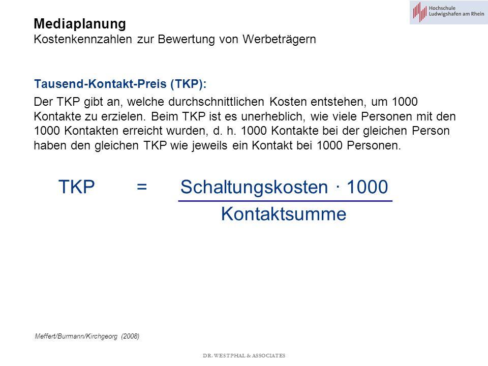 Mediaplanung Kostenkennzahlen zur Bewertung von Werbeträgern Meffert/Burmann/Kirchgeorg (2008) Tausend-Kontakt-Preis (TKP): Der TKP gibt an, welche durchschnittlichen Kosten entstehen, um 1000 Kontakte zu erzielen.