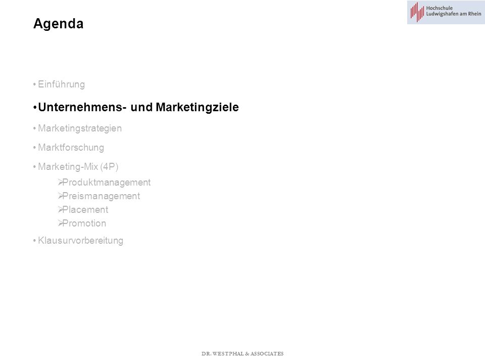Agenda Einführung Unternehmens- und Marketingziele Marketingstrategien Marktforschung Marketing-Mix (4P) Produktmanagement Preismanagement Placement P