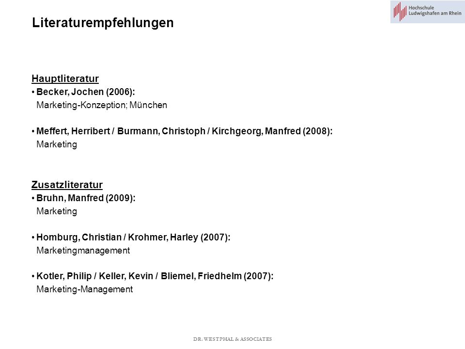 Literaturempfehlungen Hauptliteratur Becker, Jochen (2006): Marketing-Konzeption; München Meffert, Herribert / Burmann, Christoph / Kirchgeorg, Manfre
