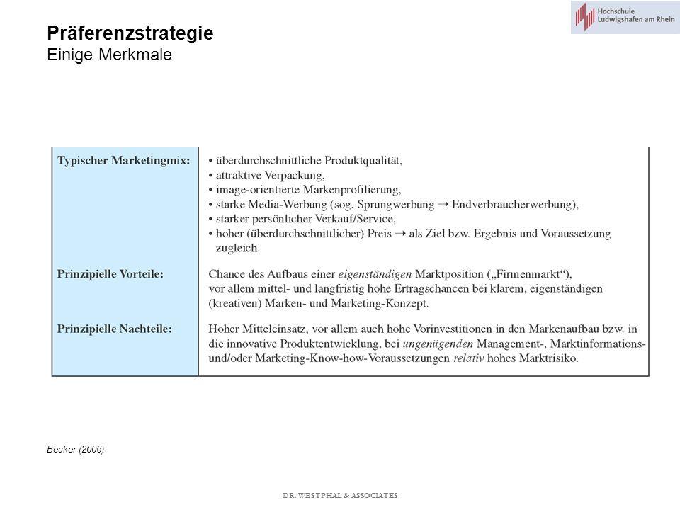 Präferenzstrategie Einige Merkmale Becker (2006) DR. WESTPHAL & ASSOCIATES