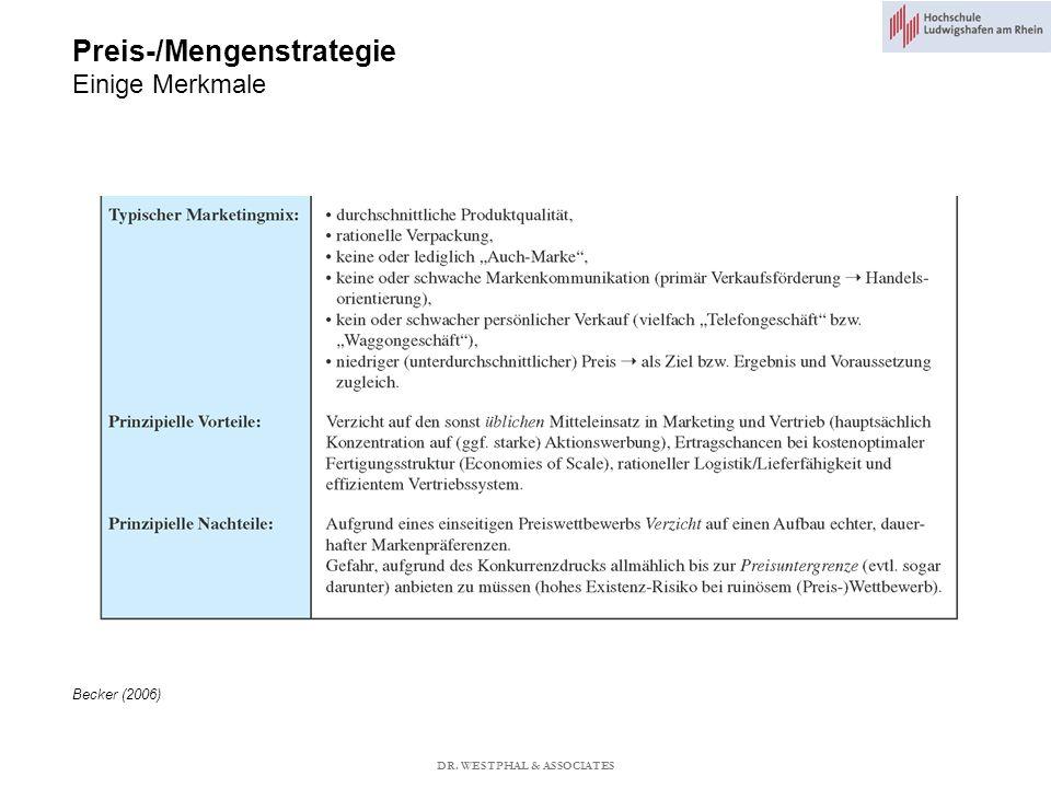 Preis-/Mengenstrategie Einige Merkmale Becker (2006) DR. WESTPHAL & ASSOCIATES