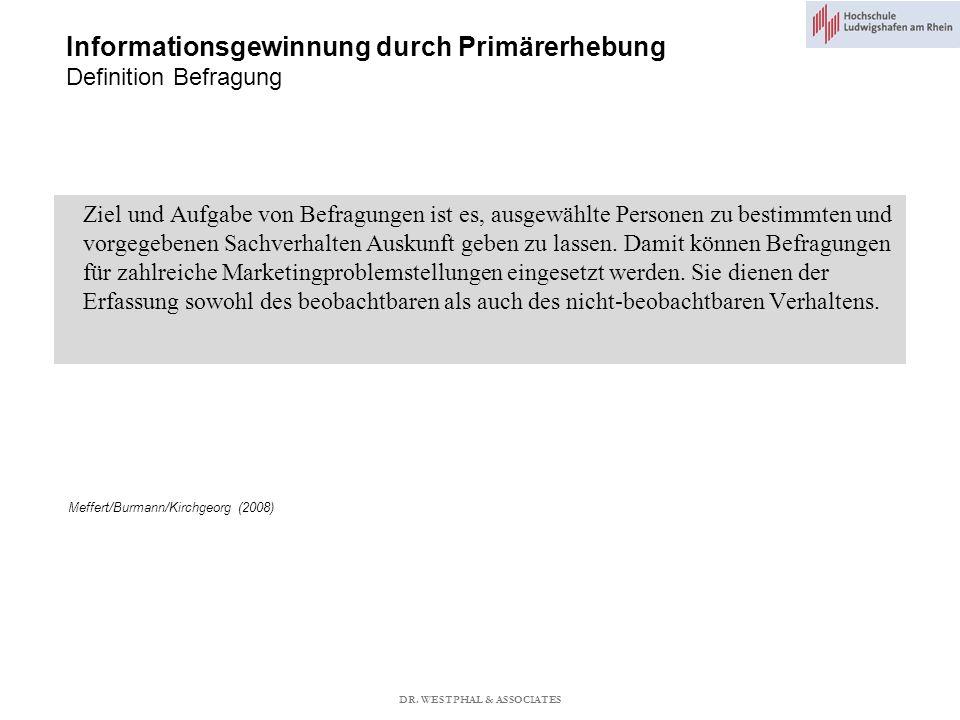 Informationsgewinnung durch Primärerhebung Definition Befragung Meffert/Burmann/Kirchgeorg (2008) Ziel und Aufgabe von Befragungen ist es, ausgewählte Personen zu bestimmten und vorgegebenen Sachverhalten Auskunft geben zu lassen.