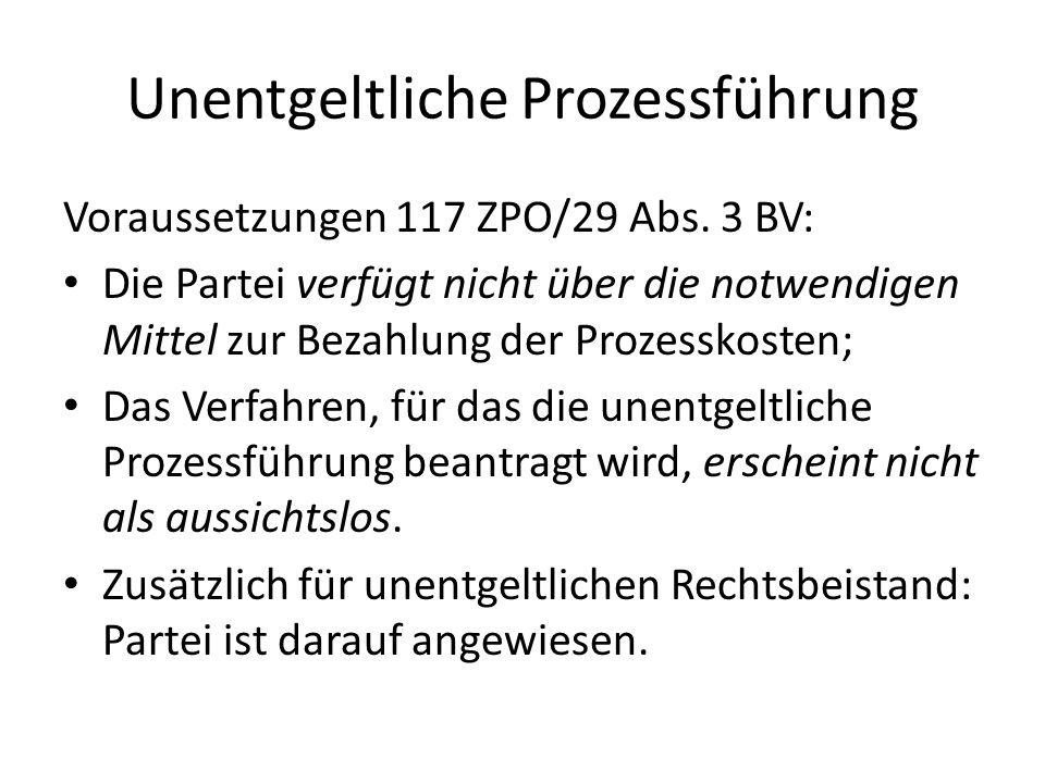 Unentgeltliche Prozessführung Voraussetzungen 117 ZPO/29 Abs. 3 BV: Die Partei verfügt nicht über die notwendigen Mittel zur Bezahlung der Prozesskost