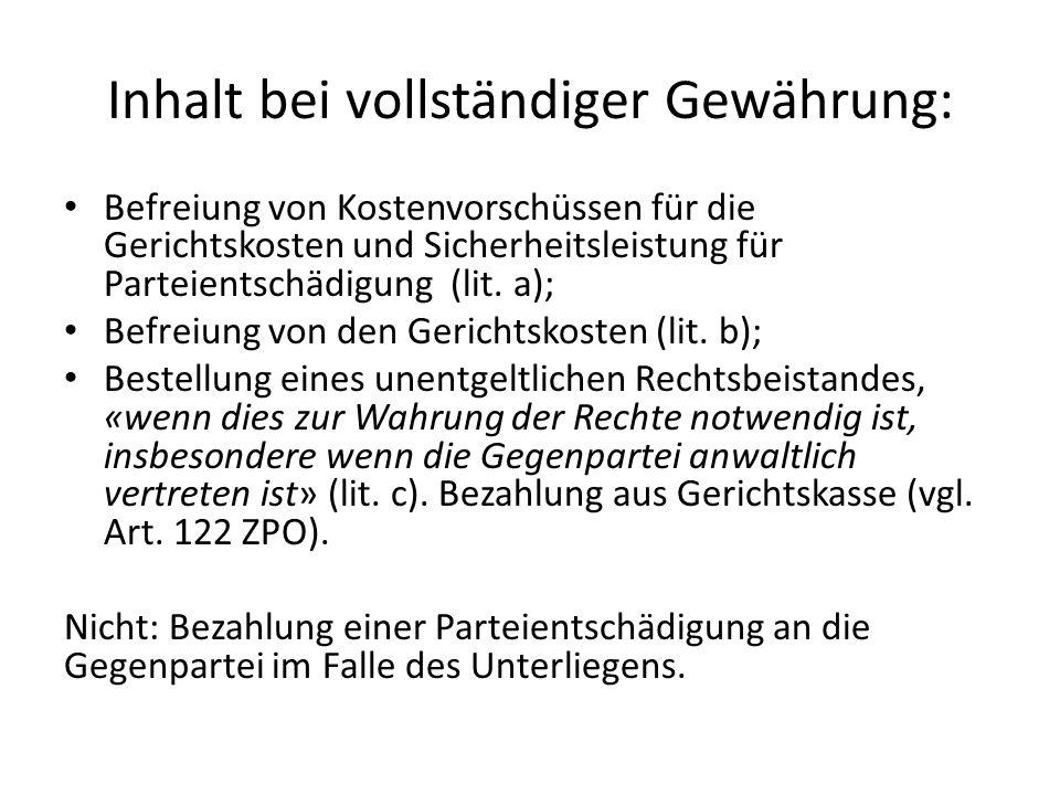 Inhalt bei vollständiger Gewährung: Befreiung von Kostenvorschüssen für die Gerichtskosten und Sicherheitsleistung für Parteientschädigung (lit. a); B
