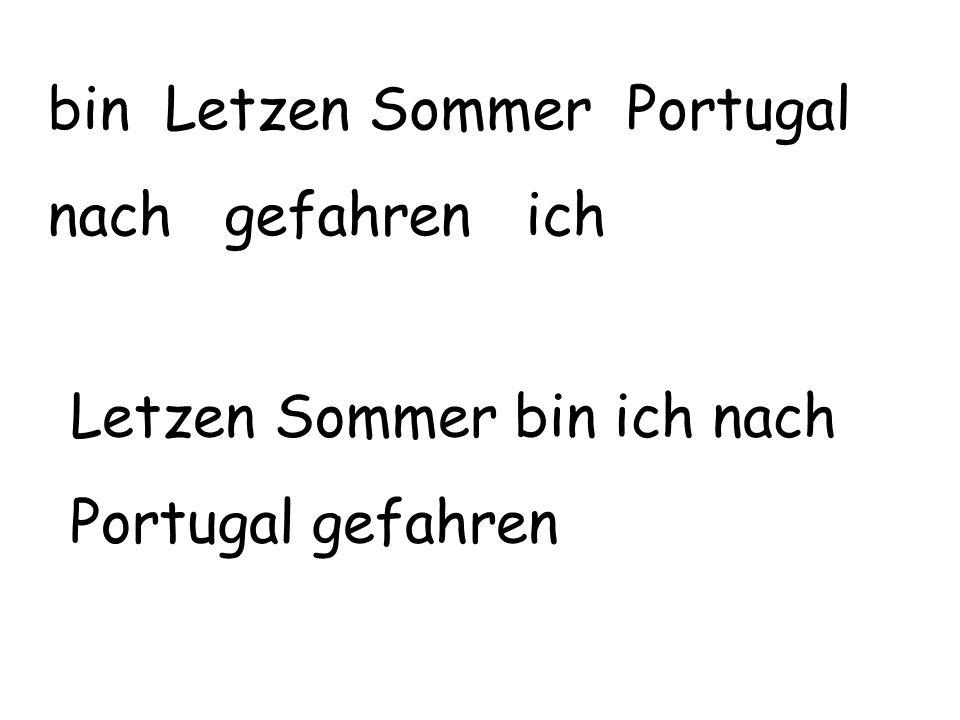 bin Letzen Sommer Portugal nach gefahren ich Letzen Sommer bin ich nach Portugal gefahren