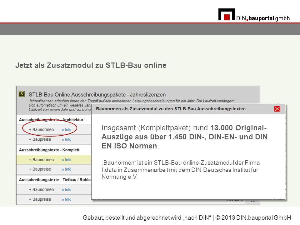 D Jetzt als Zusatzmodul zu STLB-Bau online Insgesamt (Komplettpaket) rund 13.000 Original- Auszüge aus über 1.450 DIN-, DIN-EN- und DIN EN ISO Normen.