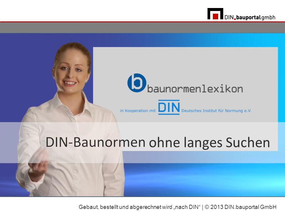 www.baunormenlexikon.de – online immer aktuell Genau das Wesentliche aus über 1.400 DIN-, DIN-EN und DIN-EN- ISO-Normen.
