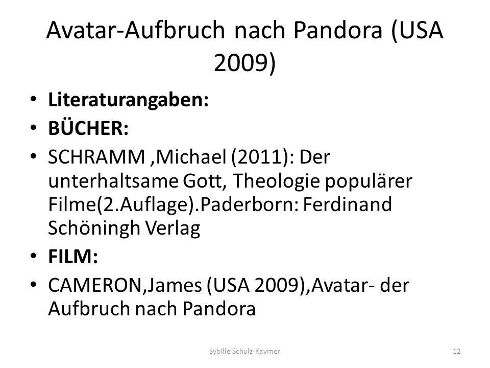Avatar-Aufbruch nach Pandora (USA 2009) Literaturangaben: BÜCHER: SCHRAMM,Michael (2011): Der unterhaltsame Gott, Theologie populärer Filme(2.Auflage)