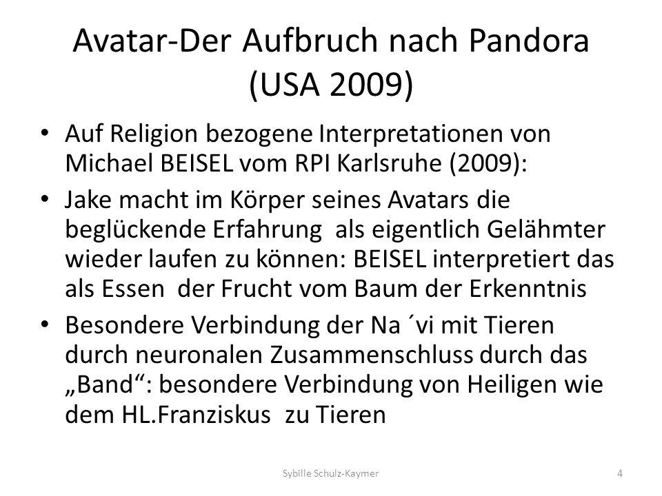 Avatar-Aufbruch nach Pandora (USA 2009) The Weekly Standard, zitiert in Der Spiegel,2/2010,S.100.Abgerufen am 08.07.2012 Sybille Schulz-Kaymer15