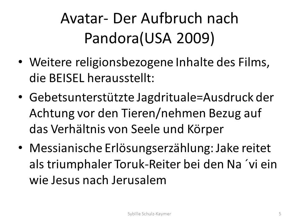 Avatar- Der Aufbruch nach Pandora(USA 2009) Weitere religionsbezogene Inhalte des Films, die BEISEL herausstellt: Gebetsunterstützte Jagdrituale=Ausdr