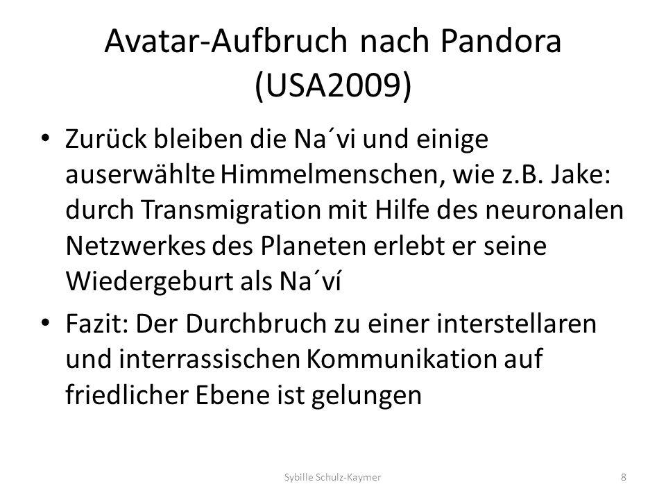 Avatar-Aufbruch nach Pandora (USA2009) Zurück bleiben die Na´vi und einige auserwählte Himmelmenschen, wie z.B. Jake: durch Transmigration mit Hilfe d