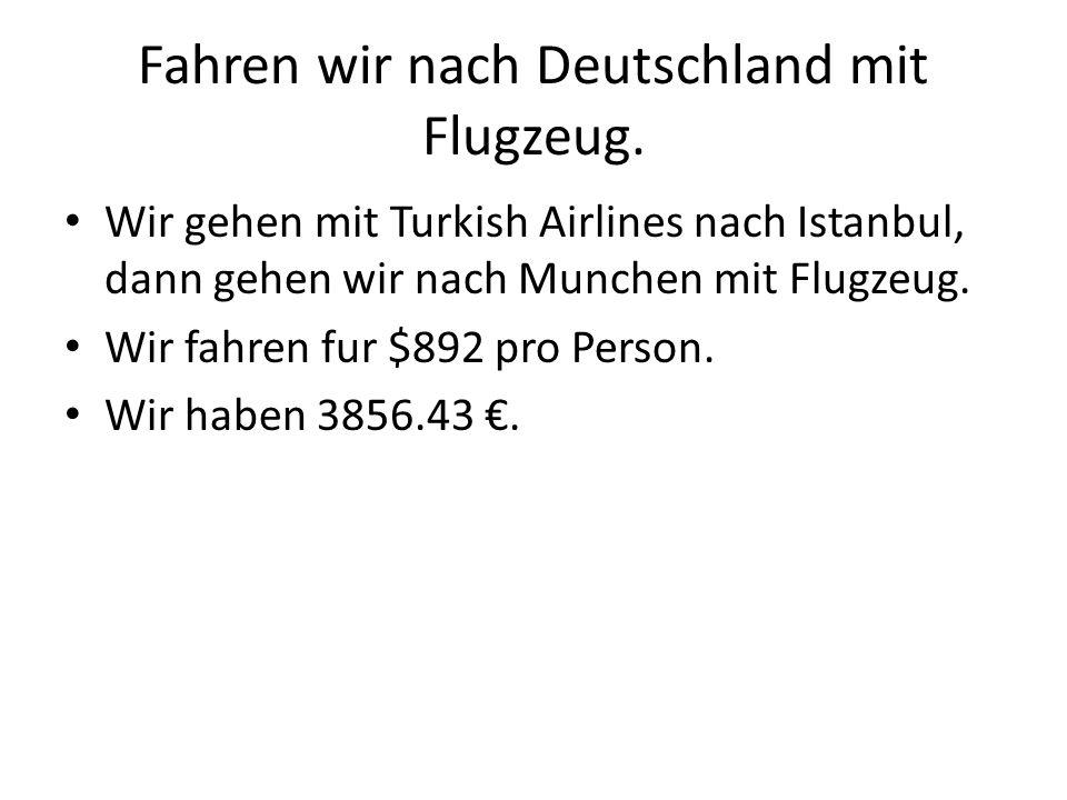 Fahren wir nach Deutschland mit Flugzeug.