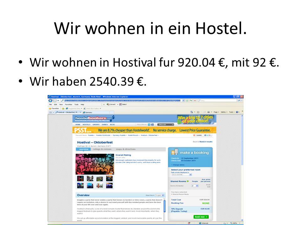 Wir wohnen in ein Hostel. Wir wohnen in Hostival fur 920.04, mit 92. Wir haben 2540.39.