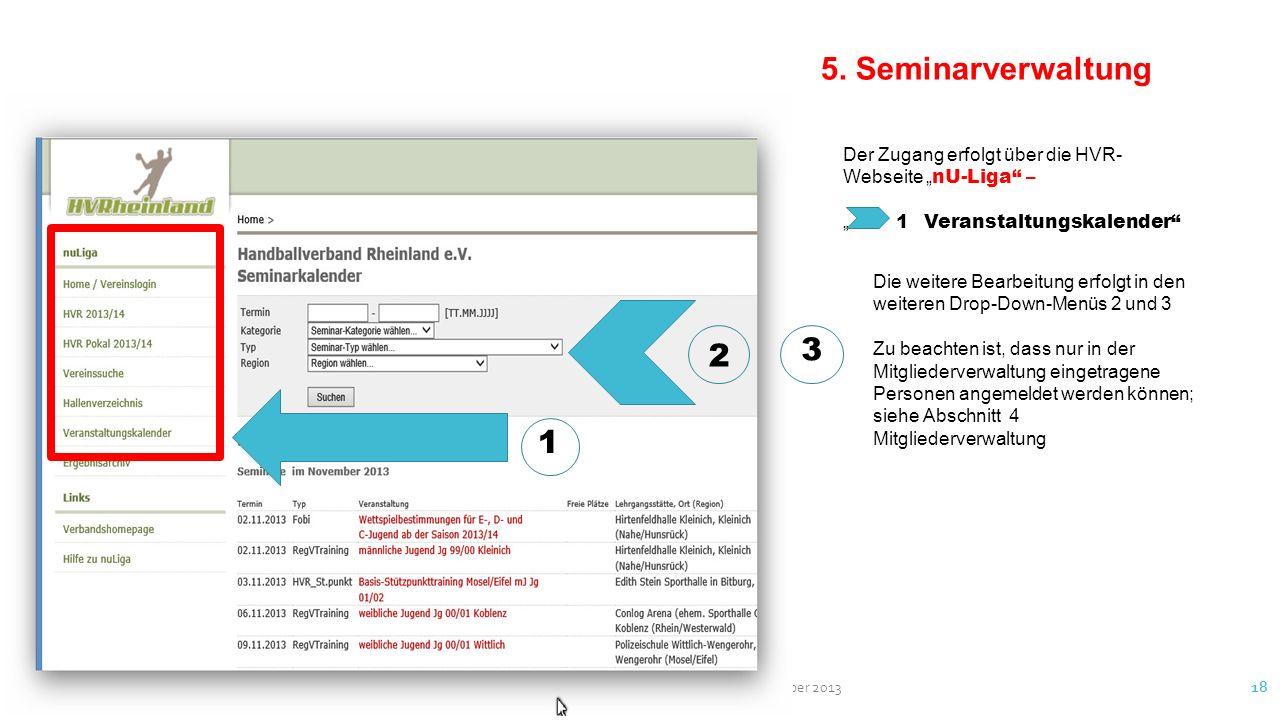nU-Liga - Anleitungen Verfasser: Herbert Schuhmacher Oktober 2013 18 5. Seminarverwaltung Der Zugang erfolgt über die HVR- Webseite nU-Liga – 1 Verans