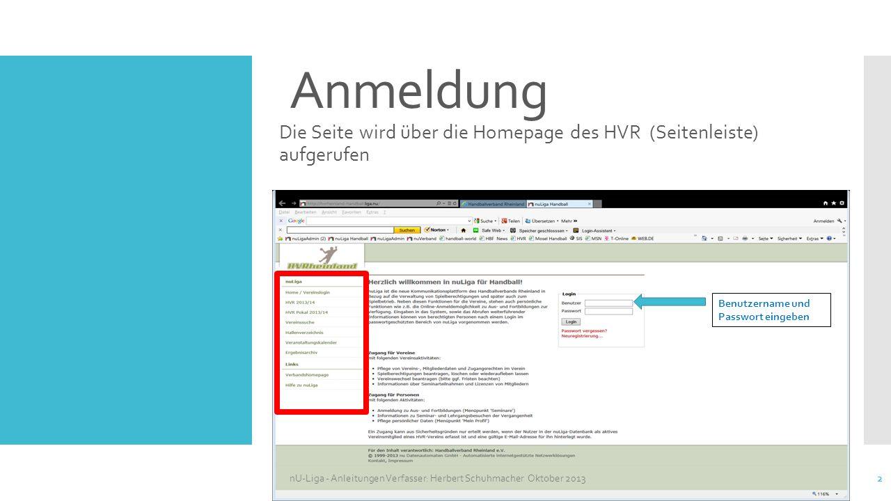 Es öffnet sich der Eingangsbildschirm für den Vereinszugang Menüleiste zur weiteren Bearbeitung nU-Liga - Anleitungen Verfasser: Herbert Schuhmacher Oktober 2013 3