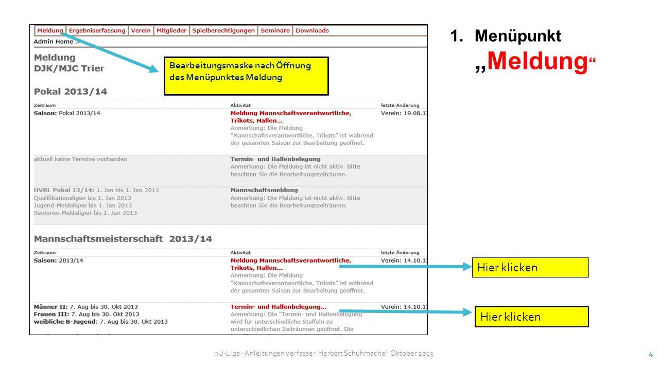 nU-Liga - Anleitungen Verfasser: Herbert Schuhmacher Oktober 2013 15 Zur Bearbeitung anklicken 3.