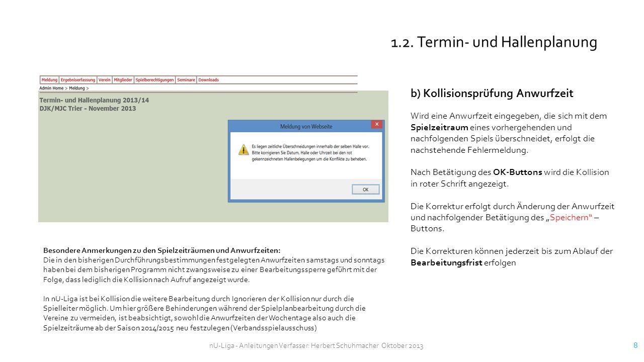 nU-Liga - Anleitungen Verfasser: Herbert Schuhmacher Oktober 2013 8 1.2. Termin- und Hallenplanung b) Kollisionsprüfung Anwurfzeit Wird eine Anwurfzei