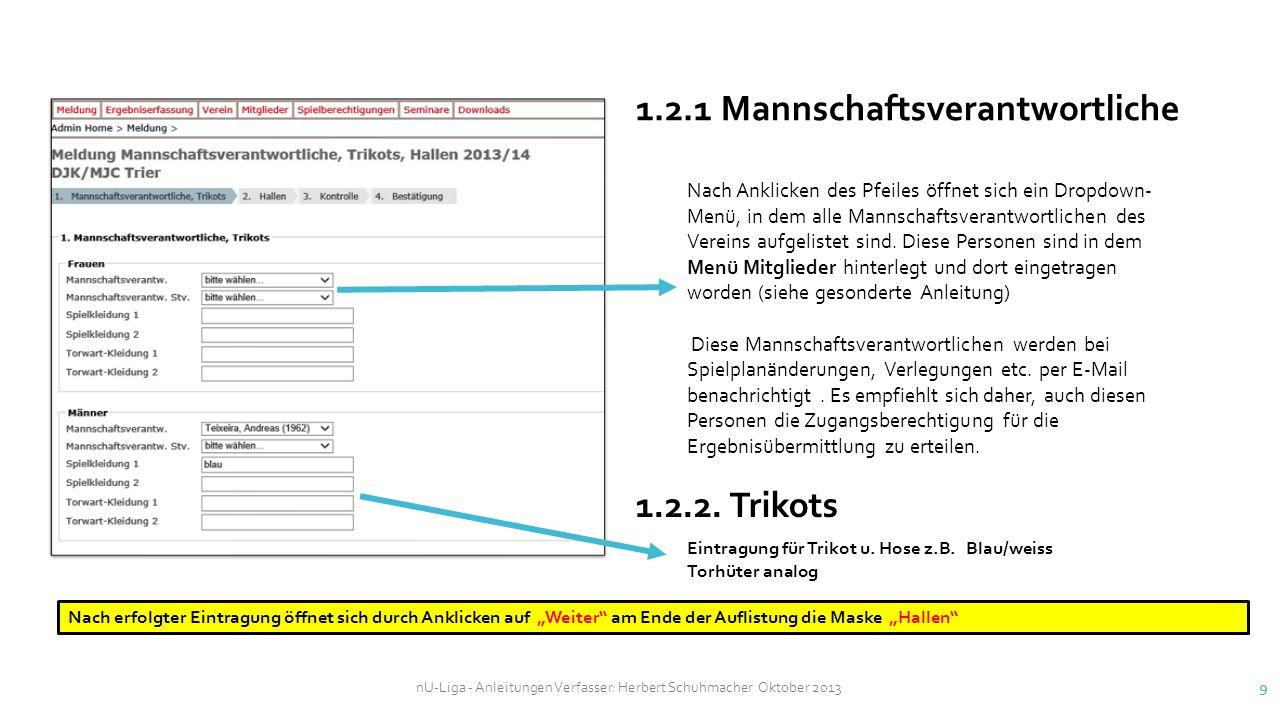 nU-Liga - Anleitungen Verfasser: Herbert Schuhmacher Oktober 2013 9 1.2.1 Mannschaftsverantwortliche Nach Anklicken des Pfeiles öffnet sich ein Dropdo