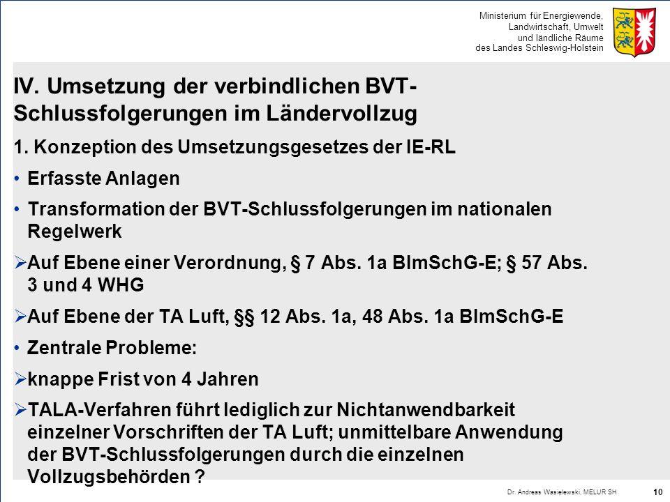 Ministerium für Energiewende, Landwirtschaft, Umwelt und ländliche Räume des Landes Schleswig-Holstein IV. Umsetzung der verbindlichen BVT- Schlussfol