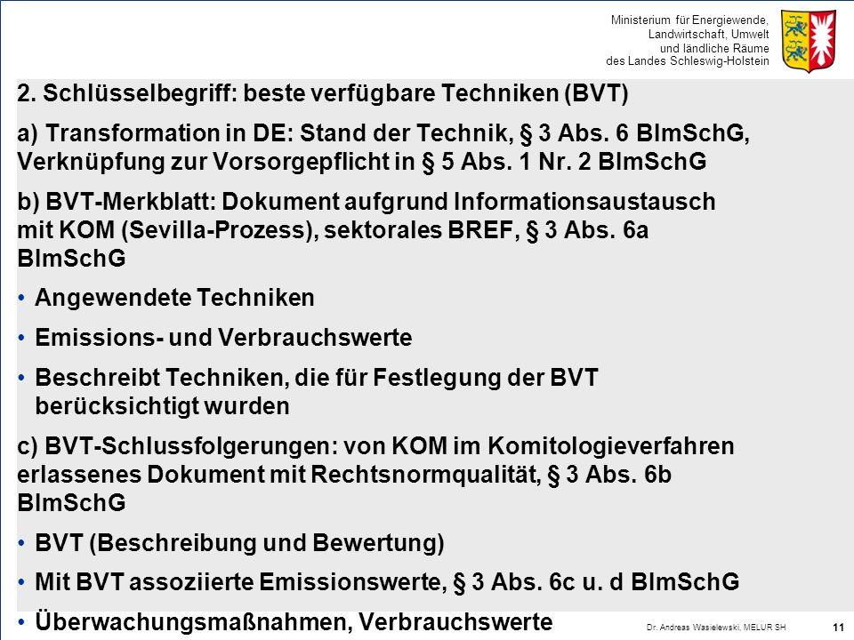 Ministerium für Energiewende, Landwirtschaft, Umwelt und ländliche Räume des Landes Schleswig-Holstein 2. Schlüsselbegriff: beste verfügbare Techniken
