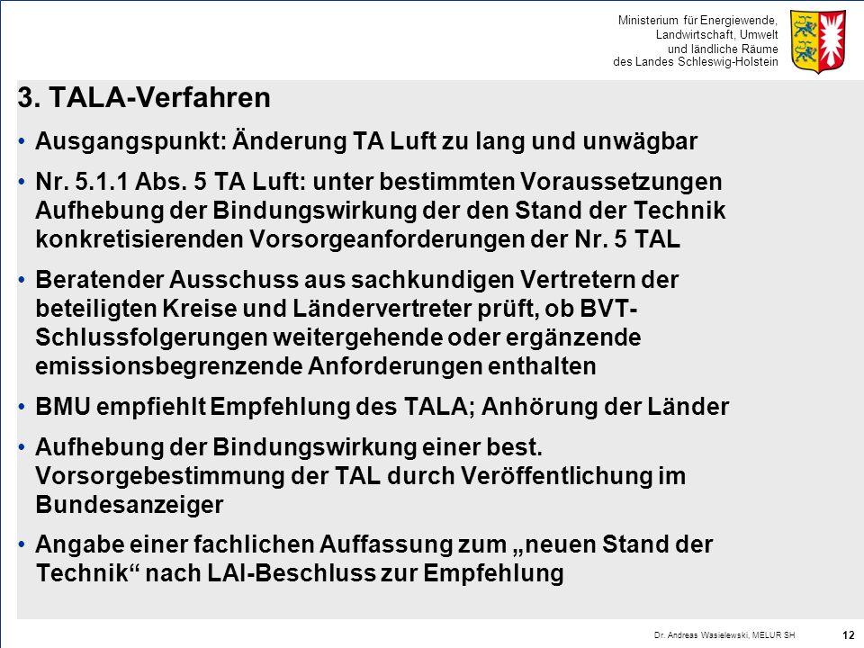 Ministerium für Energiewende, Landwirtschaft, Umwelt und ländliche Räume des Landes Schleswig-Holstein 3. TALA-Verfahren Ausgangspunkt: Änderung TA Lu