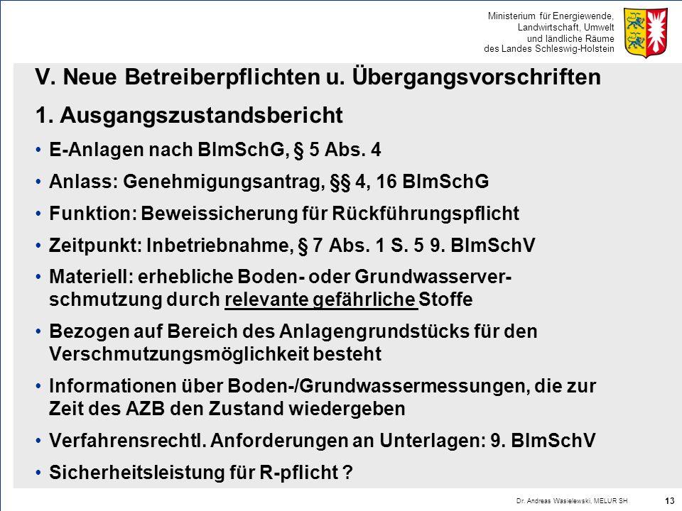Ministerium für Energiewende, Landwirtschaft, Umwelt und ländliche Räume des Landes Schleswig-Holstein V. Neue Betreiberpflichten u. Übergangsvorschri