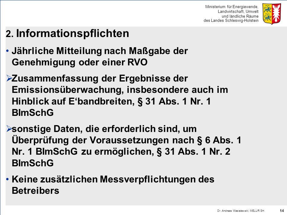 Ministerium für Energiewende, Landwirtschaft, Umwelt und ländliche Räume des Landes Schleswig-Holstein 2. Informationspflichten Jährliche Mitteilung n