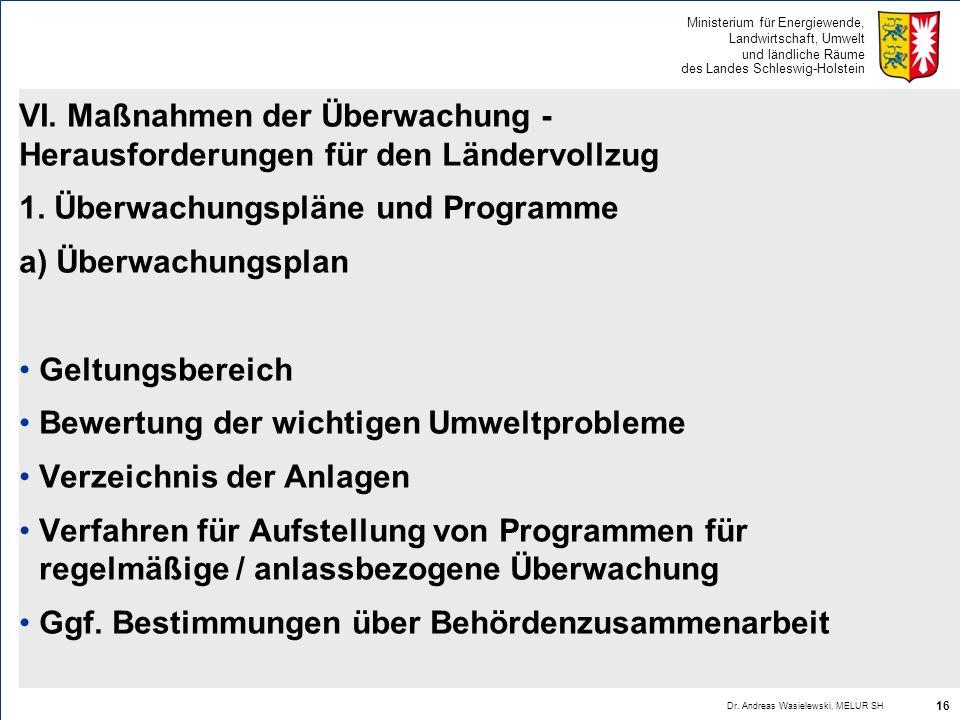 Ministerium für Energiewende, Landwirtschaft, Umwelt und ländliche Räume des Landes Schleswig-Holstein VI. Maßnahmen der Überwachung - Herausforderung